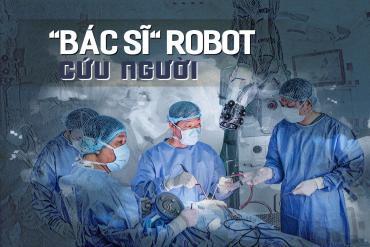 """""""Bác sĩ"""" robot cứu người"""