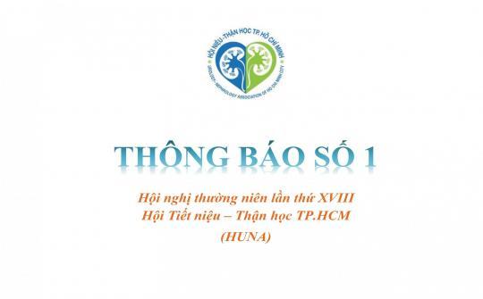 Thông báo số 1 Hội nghị thường niên lần thứ XVIII Hội Tiết niệu - Thận học TP.HCM (HUNA)