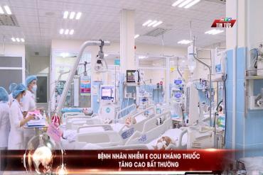 Bệnh nhân nhiễm E Coli kháng thuốc tăng cao bất thường