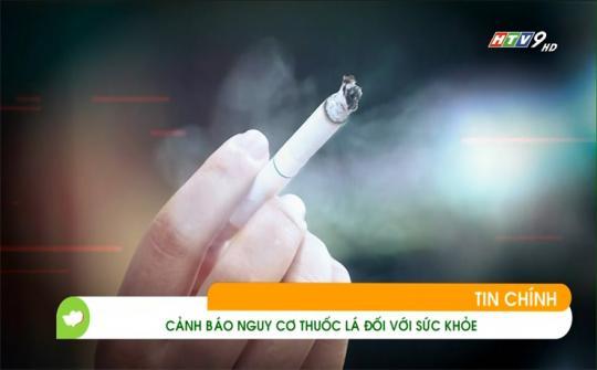 Cảnh báo nguy cơ thuốc lá đối với sức khỏe